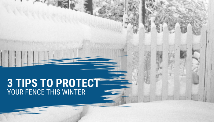 3 Tips To Protect Your Fence This Winter
